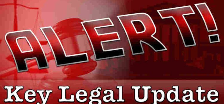 Alert! Key Legal Update