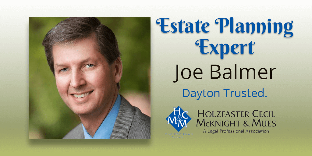 Joe Balmer Trusted Dayton Estate Planning Attorney