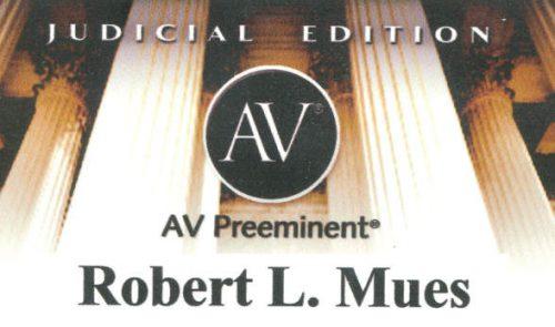 Judicial Edition AV Preeminent award Robert L Mues