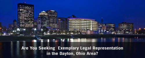 Exemplary Legal Representation in Dayton Ohio