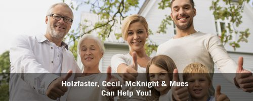 Holzfaster, Cecil, McKnight & Mues Can Help You